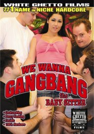 We Wanna Gangbang The Baby Sitter Porn Video