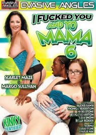 I Fucked You And Yo Mama 6 Porn Movie