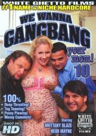We Wanna Gangbang Your Mom 10 Porn Video