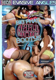 Big Phat Apple Bottom Bootys 6 Porn Movie