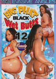 Big Phat Black Wet Butts 12 Porn Movie