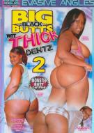 Big Black Butts Wit Thick Dentz 2 Porn Video