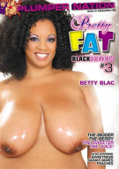 Pretty Fat #3: Black Edition Porn Video