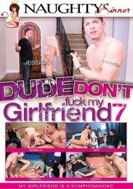 Dude Dont Fuck My Girlfriend 7 Porn Movie