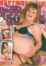 Fuckin At 50 #15 Porn Movie