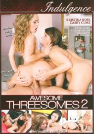 Awesome Threesomes 2 Porn Video