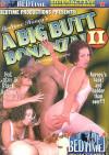 Big Butt Bonanza 2, A Porn Movie