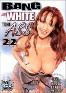 Bang My White Tight Ass 22 Porn Movie