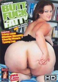 I Wanna Butt-Fuck A Fatty 4 Porn Video