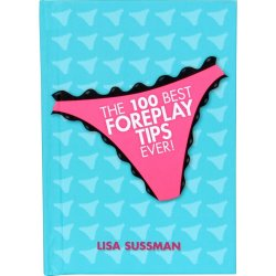 Over 100 Best Forplay Tips Ever Sex Toy