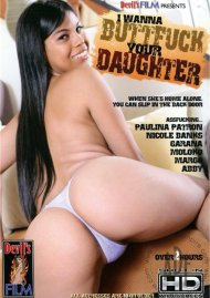 I Wanna Buttfuck Your Daughter Porn Movie