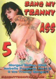 Bang My Tranny Ass 5 Porn Movie