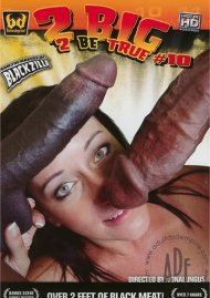 2 Big 2 Be True #10 Porn Movie
