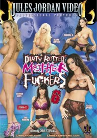 Dirty Rotten Mother Fuckers 6 Porn Video