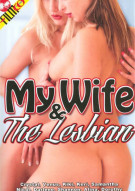 My Wife & The Lesbian Porn Movie
