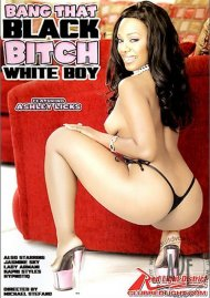 Bang That Black Bitch White Boy Porn Movie