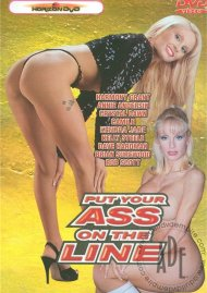 Put Your Ass On The Line Porn Movie