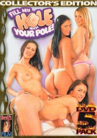 Fill My Hole With Your Pole 5-Pack Porn Movie