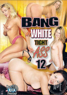 Bang My White Tight Ass 12 Porn Movie