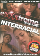 Exxxtreme DreamGirls: Interracial Porn Movie