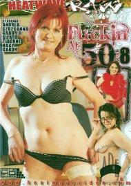 Fuckin At 50 #8 Porn Video