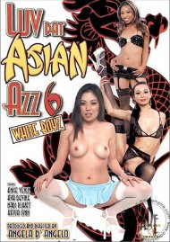 Luv Dat Asian Azz 6 Porn Video