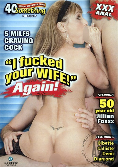 I Fucked Your Wife!  Again!