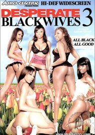 Desperate Black Wives 3 Porn Video