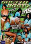Ghetto Booty 15 Porn Movie