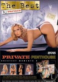 Private Penthouse: Greatest Moments 3 Porn Video