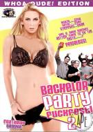 Bachelor Party Fuckfest! 2 Porn Movie