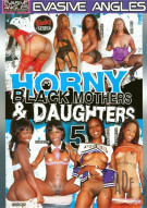 Horny Black Mothers & Daughters 5 Porn Video