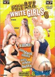 Phat Azz White Girls 6 Porn Movie