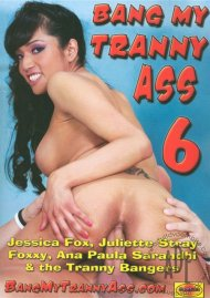 Bang My Tranny Ass 6 Porn Movie