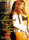 Betrayed By Beauty Porn Movie