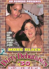 More Black Dirty Debutantes #30 Porn Movie