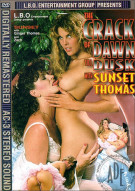 Crack of Dawn Til Dusk With Sunset Thomas, The Porn Video