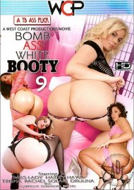 Bomb Ass White Booty 9 Porn Movie