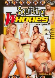 Squirting Whores Vol. 2 Porn Video