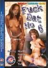 Fuck Dat Ho 6 Porn Movie