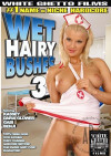 Wet Hairy Bushes 3 Porn Movie