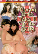 Horny Brits Take It Up The Bum Porn Movie