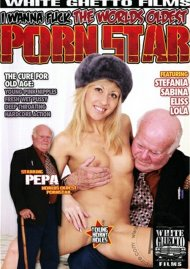 I Wanna Fuck The Worlds Oldest Porn Star Porn Movie
