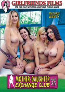 Mother-Daughter Exchange Club Part 35 Porn Movie