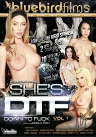 Shes DTF: Down To Fuck Vol. 1 Porn Movie