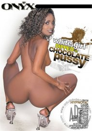 White Girl Dipped In Chocolate Pussy Porn Movie