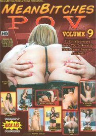 Mean Bitches P.O.V. Vol. 9 Porn Movie