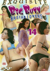 Big Butt Brotha Lovers 14 Porn Movie