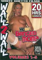 Who Hasnt Banged My Mom? Vol. 1-5 Porn Movie