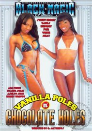 Vanilla Poles N Chocolate Holes Porn Movie
